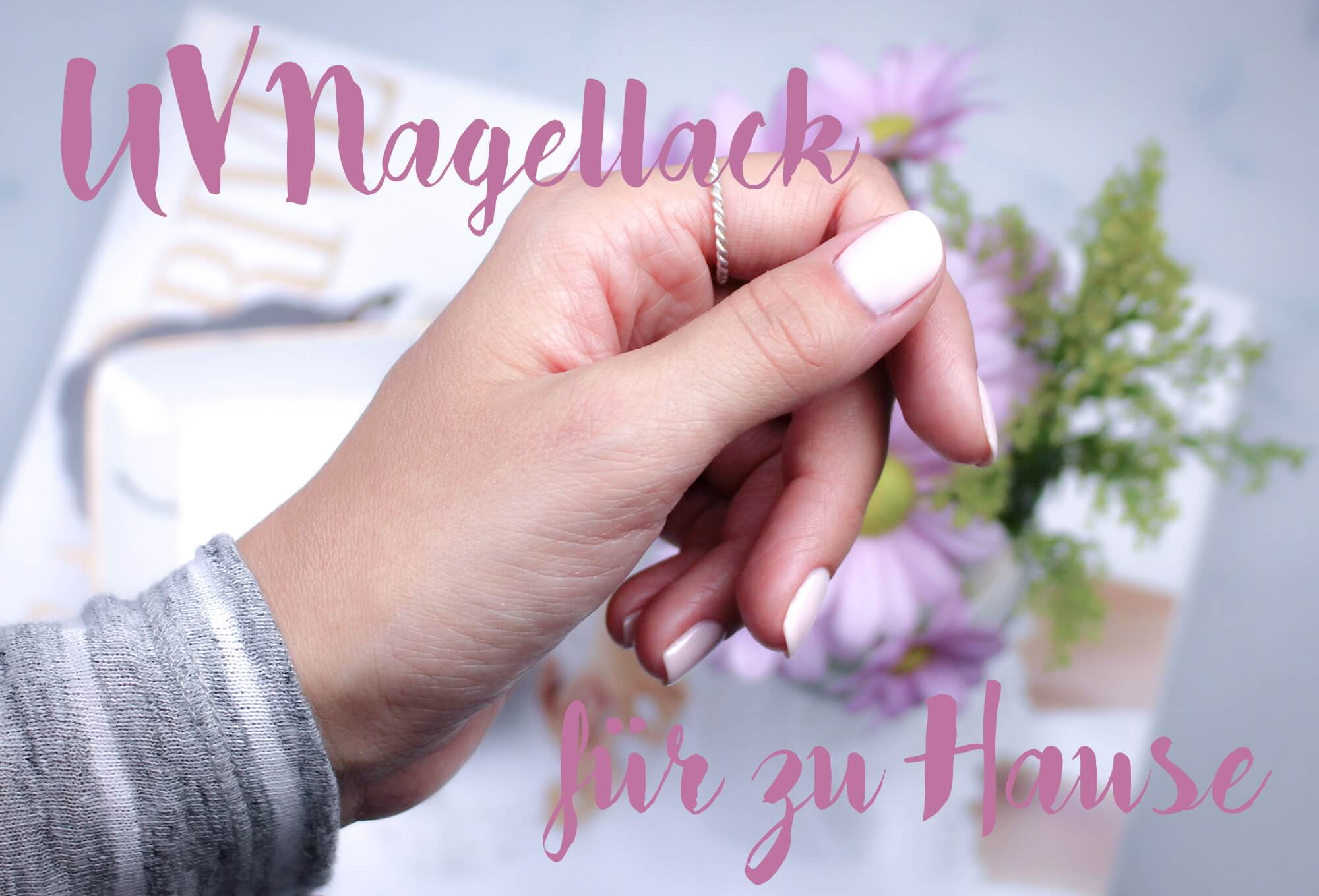 How to do UV-Nagellack tantedine