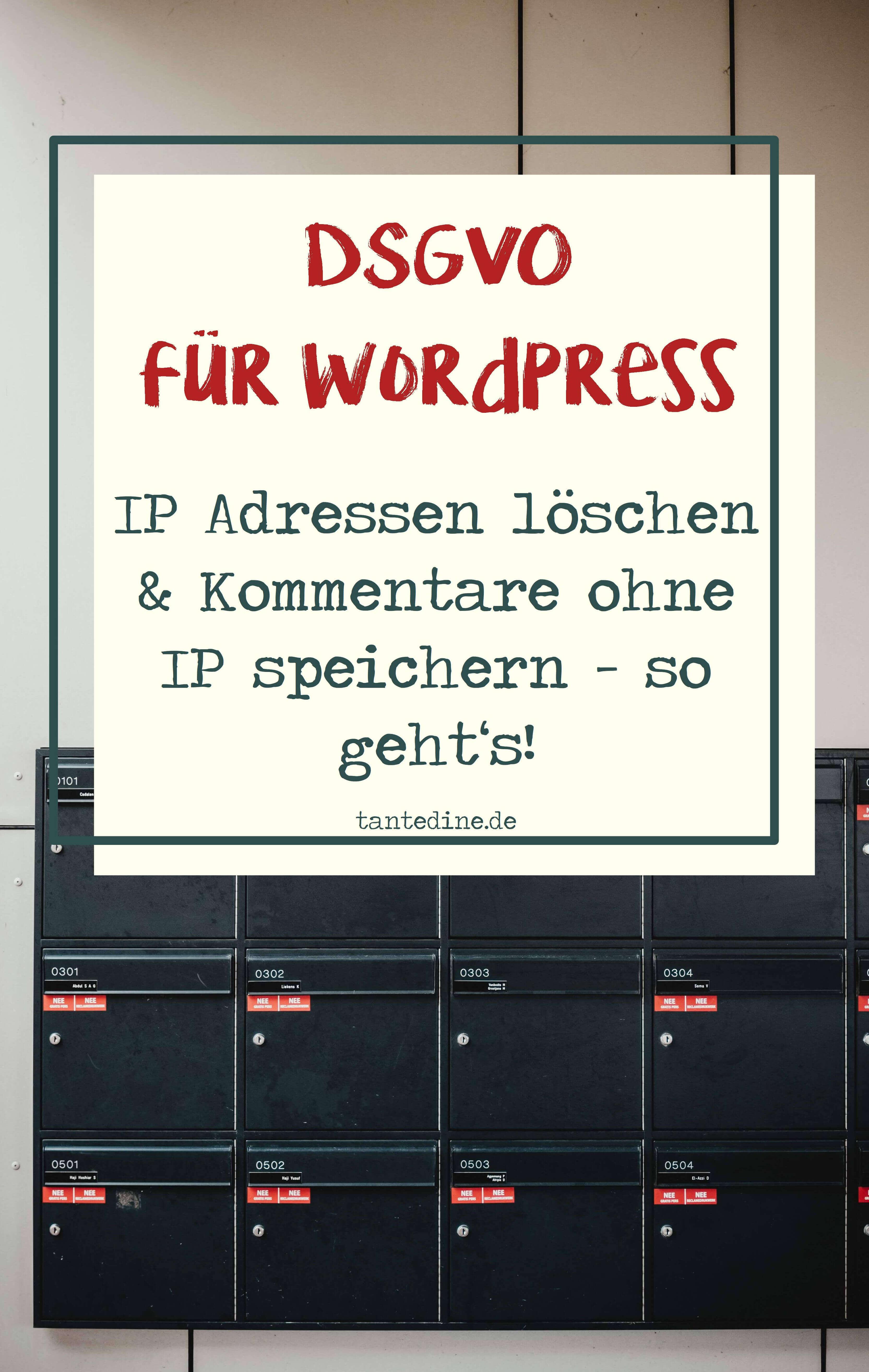 Anleitung DSGVO WordPress IP Adressen löschen und Kommentare ohne IP speichern tantedine