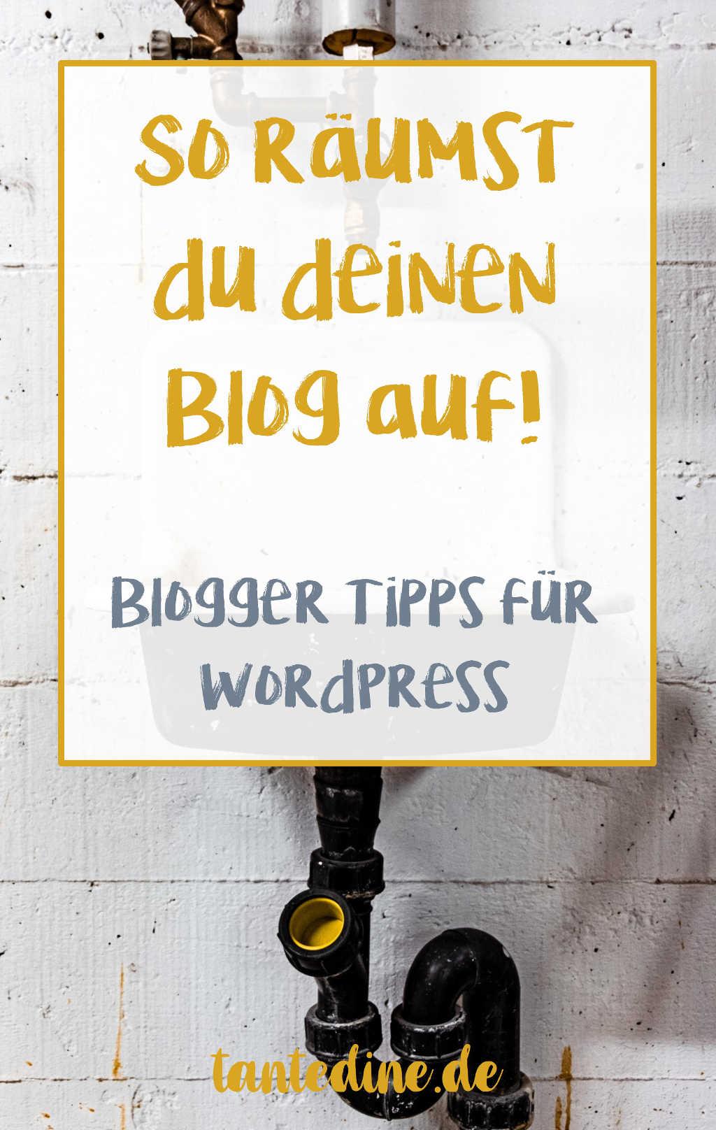 Frühjahrsputz Blog aufräumen ausmisten Blogger Tipps WordPress tantedine